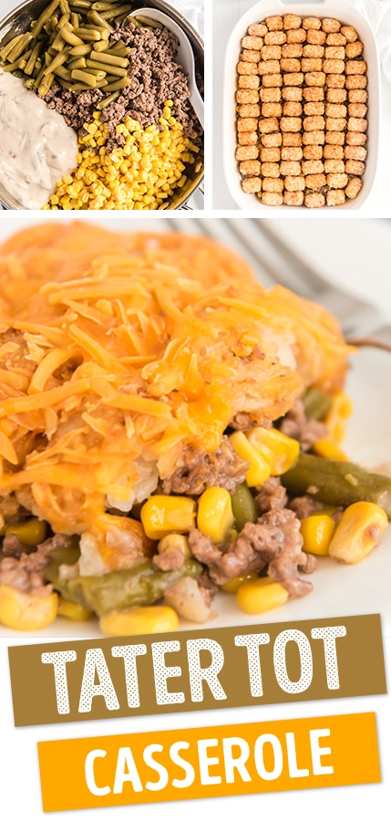 collage of images with text that reads tater tot casserole